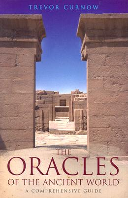 The Oracles of the Ancient World: A Complete Guide (Duckworth Archaeology), Curnow, Trevor