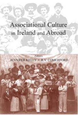 Associational Culture in Ireland and Abroad Hardcover, Jennifer Kelly (Editor), R.V. Comerford (Editor)