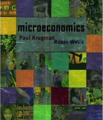 Microeconomics, Krugman, Paul; Wells, Robin