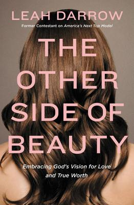 Image for The Other Side of Beauty: Embracing God's Vision for Love and True Worth