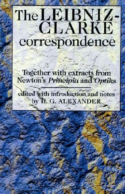 Image for The Leibniz-Clarke Correspondence: With extracts from Newton's 'Principia' and 'Optiks' (Philosophy Classics)