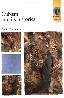 Image for Cubism and Its Histories (Critical Perspectives in Art History)