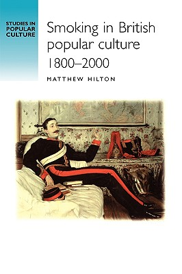 Image for Smoking in British popular culture 18002000 (Studies in Popular Culture)