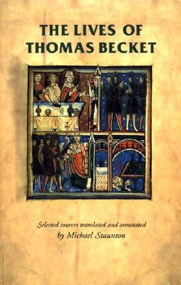 Image for The lives of Thomas Becket (Manchester Medieval Sources)