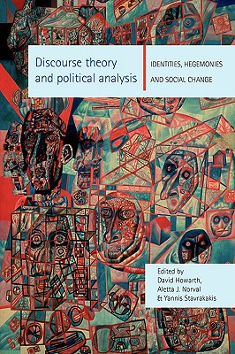 Image for Discourse theory and political analysis: Identities, Hegemonies and Social Change