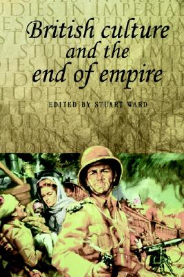 Image for British culture and the end of empire (Studies in Imperialism MUP)