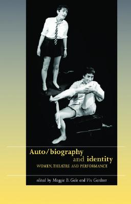 Image for Auto/Biography and Identity: Women, Theatre and Performance