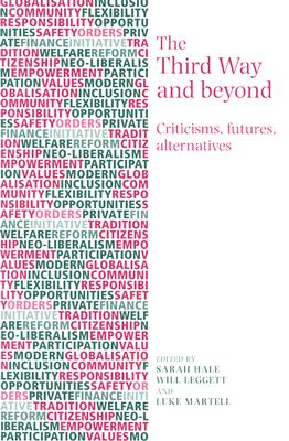 Image for The Third Way and beyond: Criticisms, futures and alternatives