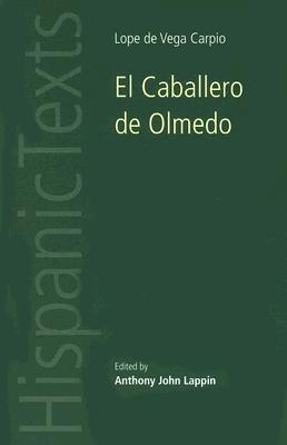 Image for El Caballero de Olmedo by Lope de Vega Carpio (Hispanic Texts)
