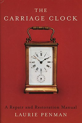 Image for The Carriage Clock: A Repair and Restoration Manual