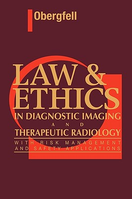 Image for Law and Ethics in Diagnostic Imaging and Therapeutic Radiology