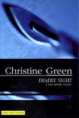 Deadly Night (Kate Kinsella Mysteries), Green, Christine