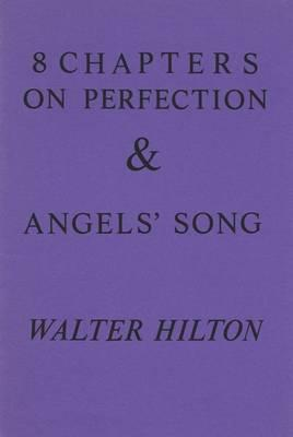 Eight Chapters on Perfection and Angel's Song (Fairacres Publication), WALTER HILTON