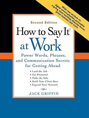Image for How to Say It at Work: Power Words, Phrases, and Communication Secrets for Getting Ahead