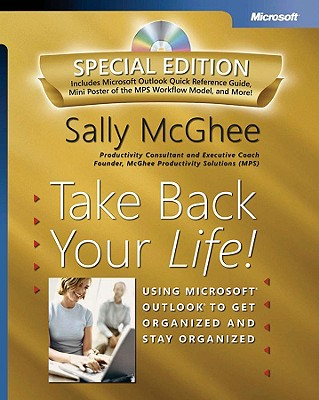 Image for Take Back Your Life! Special Edition: Using Microsoft Outlook to Get Organized and Stay Organized: Using Microsoft(r) Outlook(r) to Get Organized and Stay Organized (Bpg-Other)