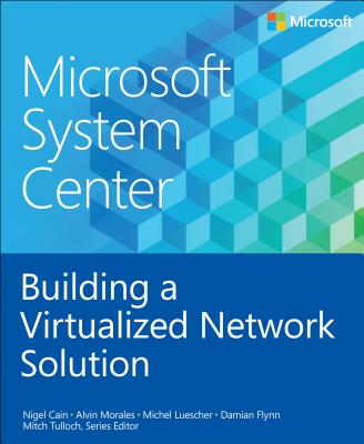 Image for Microsoft System Center: Building a Virtualized Network Solution (Introducing)