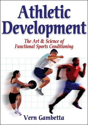 Image for Athletic Development:  The Art & Science of Functional Sports Conditioning