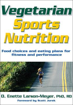 Vegetarian Sports Nutrition, D. Enette Larson-Meyer