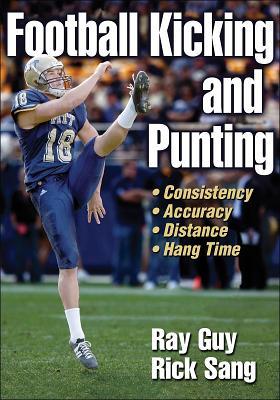 Football Kicking and Punting, Guy, Ray; Sang, Rick