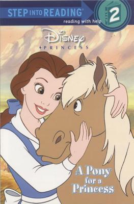 Image for Disney Princess: A Pony for a Princess (Step into Reading, Step 2)