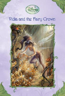 Vidia and the Fairy Crown, LAURA DRISCOLL, JUDITH HOLMES CLARKE