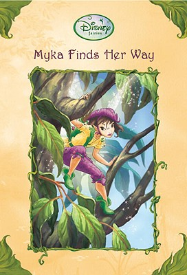 Image for Myka Finds Her Way (Disney Fairies)
