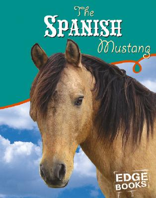 The Spanish Mustang (Horses), Parise-Peterson, Amanda