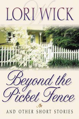 Image for Beyond the Picket Fence: And Other Short Stories