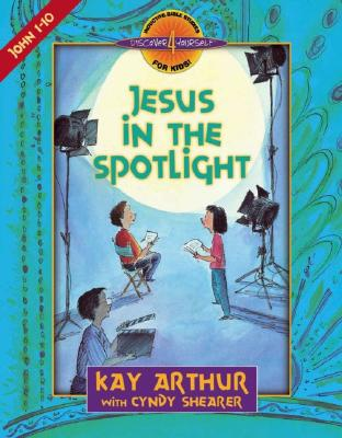 Image for Jesus in the Spotlight: John, Chapters 1-10 (Bible Study Series)