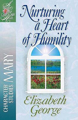 """Image for """"''Nurturing a Heart of Humility: A Woman After God's Own Heart Series, Mary''"""""""
