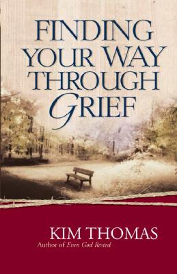 Image for FINDING YOUR WAY THROUGH GRIEF