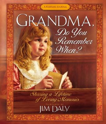 Grandma, Do You Remember When?: Sharing a Lifetime of Loving Memories--A Keepsake Journal, Daly, Jim [Illustrator]