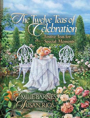 Image for The Twelve Teas of Celebration: Festive Teas for Special Moments