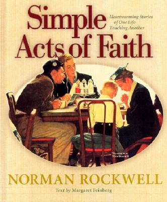 Simple Acts of Faith: Heartwarming Stories of One Life Touching Another, Margaret Feinberg