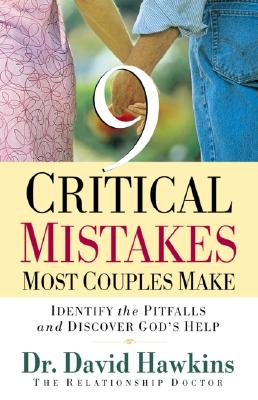 Image for Nine Critical Mistakes Most Couples Make: Identify the Pitfalls and Discover God's Help