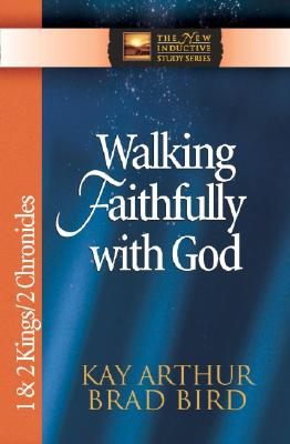Image for Walking Faithfully with God (1 & 2 Kings and 2 Chronicles)