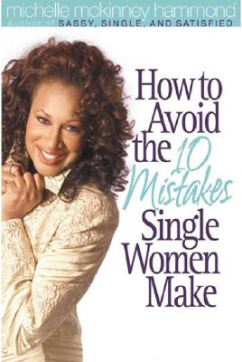 Image for How to Avoid the 10 Mistakes Single Women Make