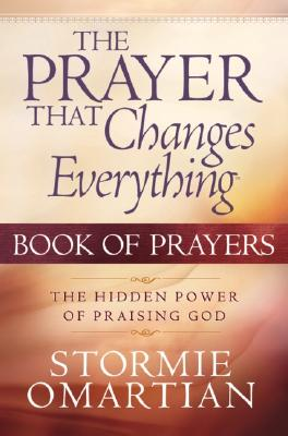 Image for The Prayer That Changes Everything? Book of Prayers: The Hidden Power of Praising God