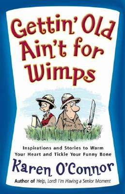 Image for Gettin' Old Ain't for Wimps: Inspirations and Stories to Warm Your Heart and Tickle Your Funny Bone