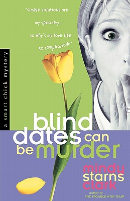 Image for Blind Dates Can Be Murder (Smart Chick Mysteries, Book 2)