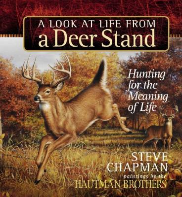 Image for A Look at Life from a Deer Stand Gift Edition: Hunting for the Meaning of Life (Chapman, Steve)