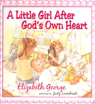 Image for A Little Girl After God's Own Heart: Learning God's Ways in My Early Days