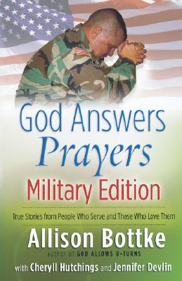 Image for God Answers Prayers--Military Edition: True Stories from People Who Serve and Those Who Love Them