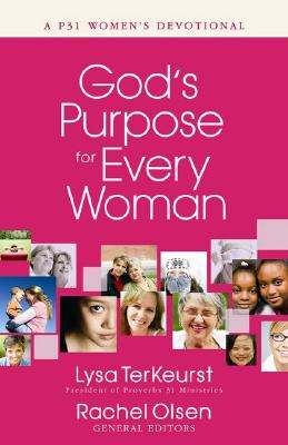 Image for God's Purpose for Every Woman: A P31 Women's Devotional