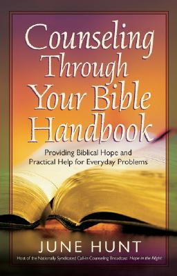 Image for Counseling Through Your Bible Handbook: Providing Biblical Hope and Practical Help for 50 Everyday P
