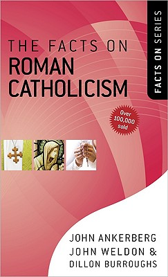 Image for The Facts on Roman Catholicism (The Facts On Series)