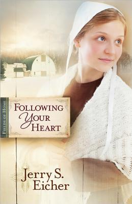 Following Your Heart, Jerry S Eicher
