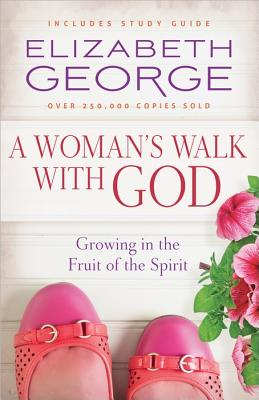 Image for A Woman's Walk with God: Growing in the Fruit of the Spirit