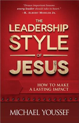 Image for The Leadership Style of Jesus: How to Make a Lasting Impact