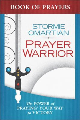 Image for Prayer Warrior Book of Prayers: The Power of Praying® Your Way to Victory